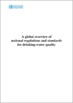 A global overview of national regulations and standards for drinking-water quality