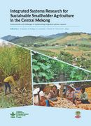 Integrated systems research for sustainable smallholder agriculture in the Central Mekong: achievements and challenges of implementing integrated systems research
