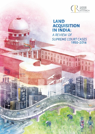 Land acquisition in India: a review of Supreme Court cases (1950-2016)
