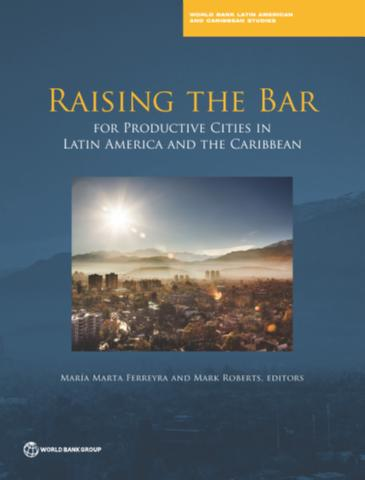 Raising the bar for productive cities in Latin America and the Caribbean