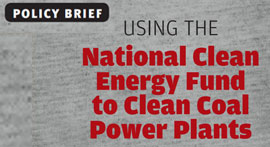 Using the National Clean Energy Fund to clean coal power plants